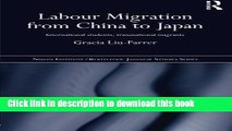 Read Labour Migration from China to Japan: International Students, Transnational Migrants  Ebook