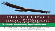 Download Profiting with Iron Condor Options: Strategies from the Frontline for Trading in Up or