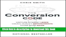 Read The Conversion Code: Capture Internet Leads, Create Quality Appointments, Close More Sales
