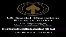 Read US Special Operations Forces in Action: The Challenge of Unconventional Warfare  PDF Online
