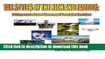 [PDF]  Tax Styles of the Rich and Famous: Seven Ways to Imitate Them and Beat the Tax Man  [Read]