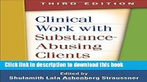 Read Book Clinical Work with Substance-Abusing Clients, Third Edition (Guilford Substance Abuse
