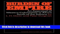Read Burden of Empire: An Appraisal of Western Colonialism in Africa South of the Sahara (Hoover