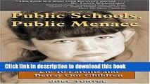 Download Public Schools, Public Menace: How Public Schools Lie to Parents and Betray Our Children