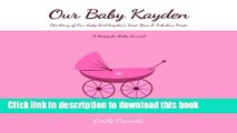 Read Our Baby Kayden, The Story of Our Baby Girl Kayden s First Year and Fabulous Firsts, A