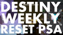 Destiny Weekly Reset PSA, 2016 july 12