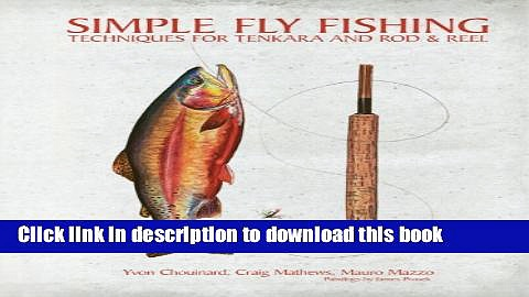 Read Books Simple Fly Fishing: Techniques for Tenkara and Rod and Reel E-Book Free
