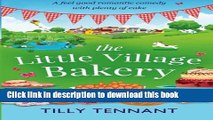 Download The Little Village Bakery: A feel good romantic comedy with plenty of cake (Honeybourne)