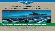 Read Major Problems in American Military History: Documents and Essays (Major Problems in American