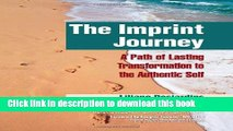 Read The Imprint Journey: A Path of Lasting Transformation Into Your Authentic Self (Life Scripts