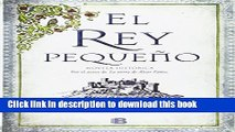 Download El rey pequeno (Pedro El Pardo) (Spanish Edition) (Pedro El Pardo/ Pedro Pardo)  Read