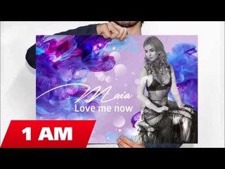 Maia - Love me now (Audio)