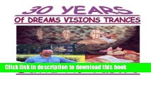 [PDF] 30 Years of Dreams, Visions, Trances Read Full Ebook