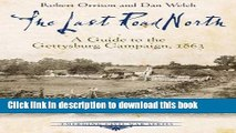 Read The Last Road North: A Guide to the Gettysburg Campaign, 1863 (Emerging Civil War Series)
