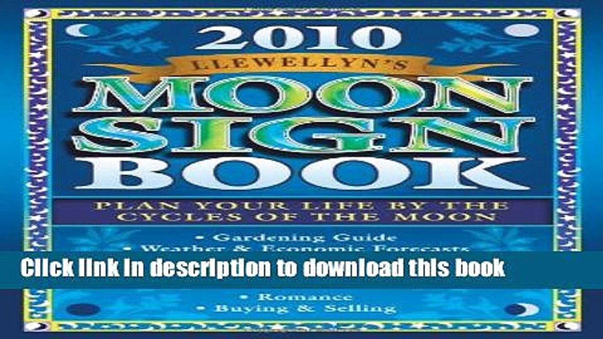 Read Llewellyn s 2010 Moon Sign Book: Plan Your Life by the Cycles of the Moon (Annuals - Moon