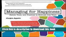 Read Managing for Happiness: Games, Tools, and Practices to Motivate Any Team  Ebook Free