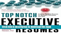 Read Top Notch Executive Resumes: Creating Flawless Resumes for Managers, Executives, and CEOs