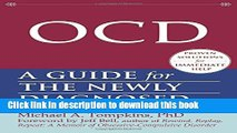 Read OCD: A Guide for the Newly Diagnosed (The New Harbinger Guides for the Newly Diagnosed