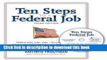 Read Ten Steps to a Federal Job, 3rd Ed With CDROM (Ten Steps to a Federal Job: Federal Jobs,