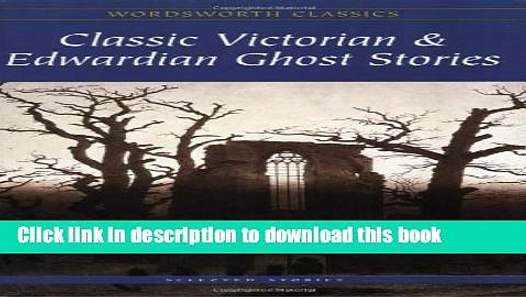 Classic Victorian /& Edwardian Ghost Stories
