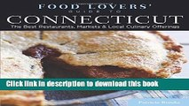 PDF Food Lovers  Guide to® Connecticut: The Best Restaurants, Markets   Local Culinary Offerings
