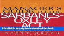 Read Manager s Guide to the Sarbanes-Oxley Act: Improving Internal Controls to Prevent Fraud Ebook