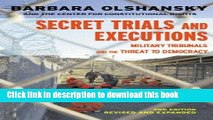 Read Secret Trials and Executions: Military Tribunals and the Threat to Democracy, 2nd ed. (Open