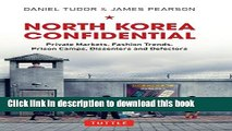 Read North Korea Confidential: Private Markets, Fashion Trends, Prison Camps, Dissenters and