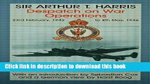 Read Despatch on War Operations: 23rd February 1942 to 8th May 1945 (Studies in Air Power)  Ebook