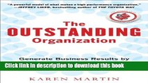 Read The Outstanding Organization: Generate Business Results by Eliminating Chaos and Building the