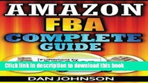 Read Amazon FBA: Complete Guide: Make Money Online With Amazon FBA: The Fulfillment by Amazon