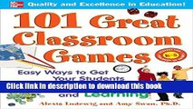 Read 101 Great Classroom Games: Easy Ways to Get Your Students Playing, Laughing, and Learning