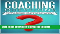 Read Coaching Questions: Powerful And Effective Coaching Questions To Kickstart Personal Growth