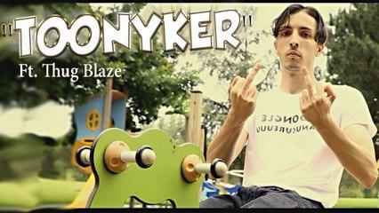 Toonyker - Toony ft Thug Blaze