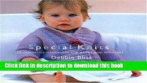 Download Special Knits: 22 Gorgeous Handknits for Babies and Toddlers  PDF Free