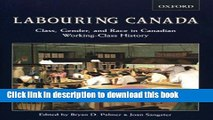 Read Labouring Canada: Class, Gender, and Race in Canadian Working-Class History PDF Online