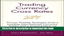Read Trading Currency Cross Rates: Proven Trading Strategies from a Leading International Currency