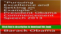 """Read """"Pursuing Excellence and Setting an Example"""" - President Obama Commencement Speech 2013 Ebook"""