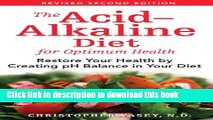 Download The Acid-Alkaline Diet for Optimum Health: Restore Your Health by Creating pH Balance in