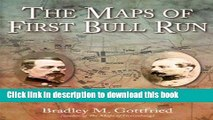 Read Maps of First Bull Run: An Atlas of the First Bull Run (Manassas) Campaign, including the