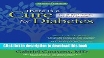 Download Books There Is a Cure for Diabetes, Revised Edition: The 21-Day+ Holistic Recovery