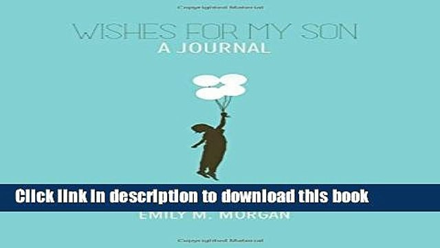 Download Wishes for My Son: A Journal (Wishes Journal Series)  PDF Online