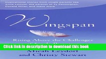 Download Wingspan:  Rising Above the Challenges of Single Parenting: Inspirational stories from