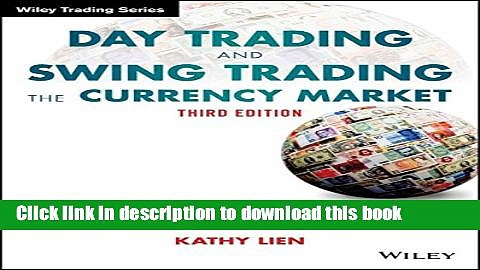 Read Day Trading and Swing Trading the Currency Market: Technical and Fundamental Strategies to