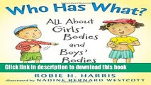 Read Who Has What?: All About Girls  Bodies and Boys  Bodies (Let s Talk about You and Me)  PDF Free