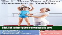 Read The 1st Three Years of Acro, Gymnastics,   Tumbling: Teaching Tips, Monthly Lesson Plans, and