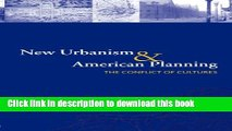 Read Book New Urbanism and American Planning: The Conflict of Cultures (Planning, History and