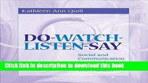 Read Book Do-Watch-Listen-Say: Social and Communication Intervention for Children with Autism