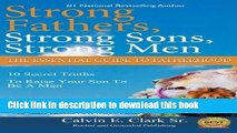 Read Strong Fathers, Strong Sons, Strong Men  10 Secret Truths To Raise Your Son To Be A Man (10