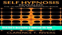 Read Book Self-Hypnosis: Master Self Hypnosis and Unleash Your Hidden Potential! (Hypnosis,
